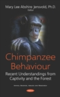 Chimpanzee Behaviour: Recent Understandings from Captivity and the Forest - eBook