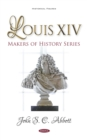 Louis XIV. Makers of History Series - eBook