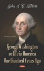 George Washington or Life in America One Hundred Years Ago - eBook