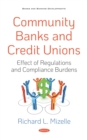 Community Banks and Credit Unions: Effect of Regulations and Compliance Burdens - eBook