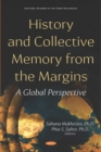 History and Collective Memory from the Margins: A Global Perspective - eBook