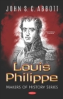 Louis Philippe. Makers of History Series - eBook