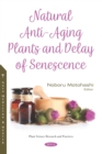 Natural Anti-Aging Plants and Delay of Senescence - eBook