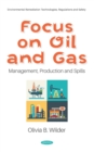 Focus on Oil and Gas: Management, Production and Spills - eBook