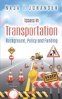Issues in Transportation: Background, Policy and Funding - Book