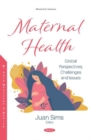Maternal Health: : Global Perspectives, Challenges and Issues - Book
