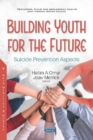 Building Youth for the Future : Suicide Prevention Aspects - Book