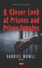A Closer Look at Prisons and Prison Inmates - eBook