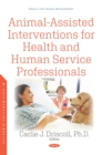 Animal-Assisted Interventions for Health and Human Service Professionals - eBook