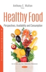 Healthy Food: Perspectives, Availability and Consumption - eBook