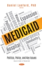 Medicaid: Politics, Policy, and Key Issues - eBook
