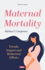 Maternal Mortality: Trends, Impact and Reduction Efforts - eBook