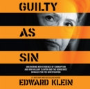 Guilty as Sin : Uncovering New Evidence of Corruption and How Hillary Clinton and the Democrats Derailed the FBI Investigation - eAudiobook
