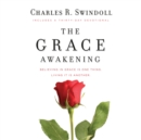 The Grace Awakening : Believing in Grace Is One Thing. Living It Is Another. - eAudiobook