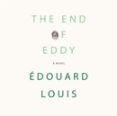 The End of Eddy : A Novel - eAudiobook
