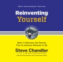 Reinventing Yourself, 20th Anniversary Edition : How to Become the Person You've Always Wanted to Be - eAudiobook