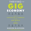 Thriving in the Gig Economy : How to Capitalize and Compete in the New World of Work - eAudiobook