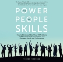 The Power of People Skills : How to Eliminate 90% of Your HR Problems and Dramatically Increase Team and Company Morale and Performance - eAudiobook