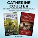 Catherine Coulter - Grayson Sherbrooke's Otherworldly Adventures Collection: Books 1-2 : The Strange Visitation at Wolffe Hall, The Resident Evil at Blackthorn Manor - eAudiobook