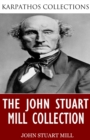 The John Stuart Mill Collection - eBook