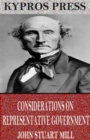 Considerations on Representative Government - eBook