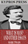 What is Man? and Other Essays - eBook