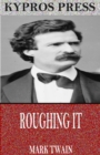 Roughing It - eBook