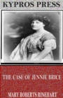 The Case of Jennie Brice - eBook
