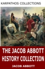 The Jacob Abbott History Collection - eBook