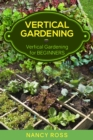 Vertical Gardening : Vertical Gardening for Beginners - eBook