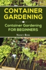 Container Gardening : Container Gardening for Beginners - eBook