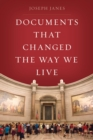 Documents That Changed the Way We Live - eBook