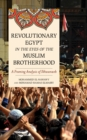 Revolutionary Egypt in the Eyes of the Muslim Brotherhood : A Framing Analysis of Ikhwanweb - Book