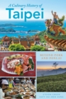 A Culinary History of Taipei : Beyond Pork and Ponlai - eBook