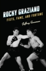 Rocky Graziano : Fists, Fame, and Fortune - eBook
