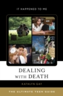 Dealing with Death : The Ultimate Teen Guide - eBook