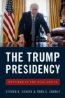 The Trump Presidency : Outsider in the Oval Office - Book