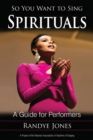 So You Want to Sing Spirituals : A Guide for Performers - eBook