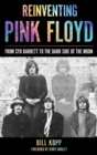Reinventing Pink Floyd : From Syd Barrett to the Dark Side of the Moon - eBook