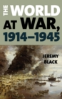 The World at War, 1914-1945 - Book
