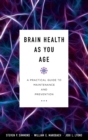 Brain Health as You Age : A Practical Guide to Maintenance and Prevention - Book