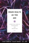 Brain Health as You Age : A Practical Guide to Maintenance and Prevention - eBook