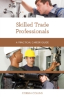 Skilled Trade Professionals : A Practical Career Guide - eBook
