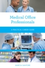 Medical Office Professionals : A Practical Career Guide - eBook