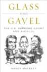 Glass and Gavel : The U.S. Supreme Court and Alcohol - eBook