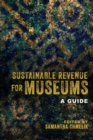 Sustainable Revenue for Museums : A Guide - eBook