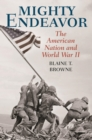 Mighty Endeavor : The American Nation and World War II - eBook