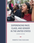 Experiencing Race, Class, and Gender in the United States - Book