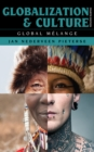 Globalization and Culture : Global Melange - Book
