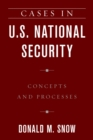 Cases in U.S. National Security : Concepts and Processes - eBook